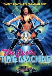 The Exotic Time Machine : Egzotik Güzeller +18 Film İzle