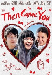 Then Came You İzle Fragman