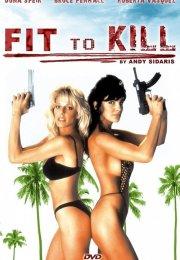 Fit To Kill izle