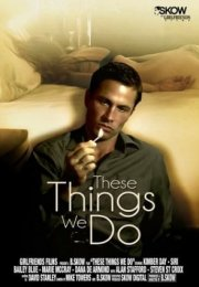 These Things We Do erotik film izle
