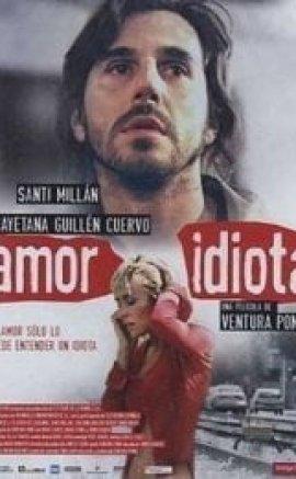Amor idiota izle