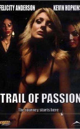 Trail of Passion İzle