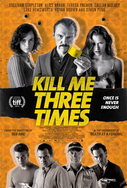 Kill Me Three Times 2014 izle